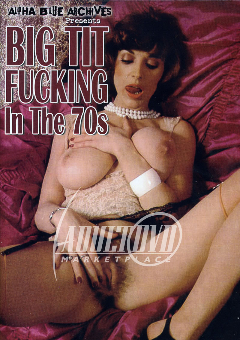 Big Tit Fucking In The 70s (ALPHA BLUE PRODUCTIONS)