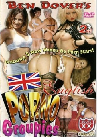 Ben Dover's English Porno Groupies