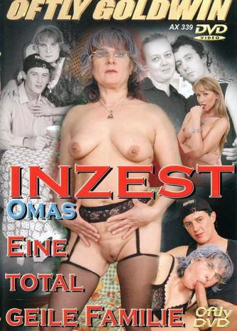 Inzest OmasEine total geile Familie