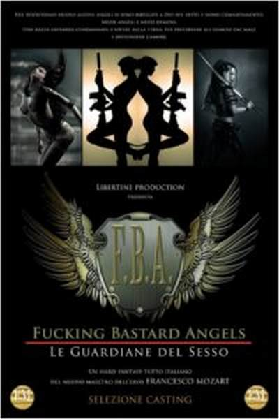 F.B.A. – Fucking Bastard Angels