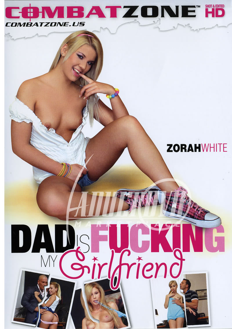 Dad Is Fucking My Girlfriend (COMBAT ZONE)