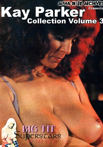 Big Tit Superstars Of The 80's: Kay Parker Collection 3