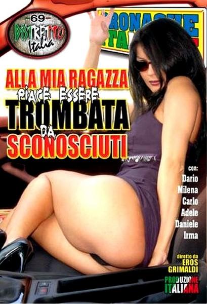 Alla Mia Ragazza Piace Essere Trombata Da Sconosciuti (2009/DVDRip)