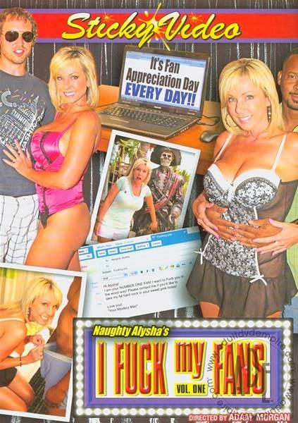 Naughty Alyshas I Fuck My Fans 1 (2011/DVDRip)