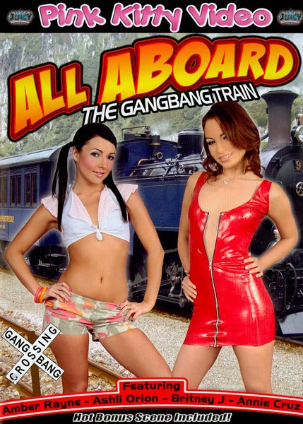 All Aboard The Gangbang Train (2009/DVDRip)