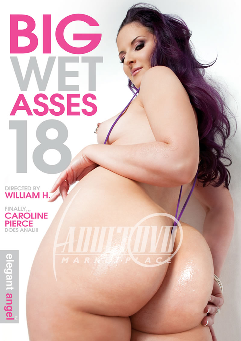 Big Wet Asses 18 (ELEGANT ANGEL)