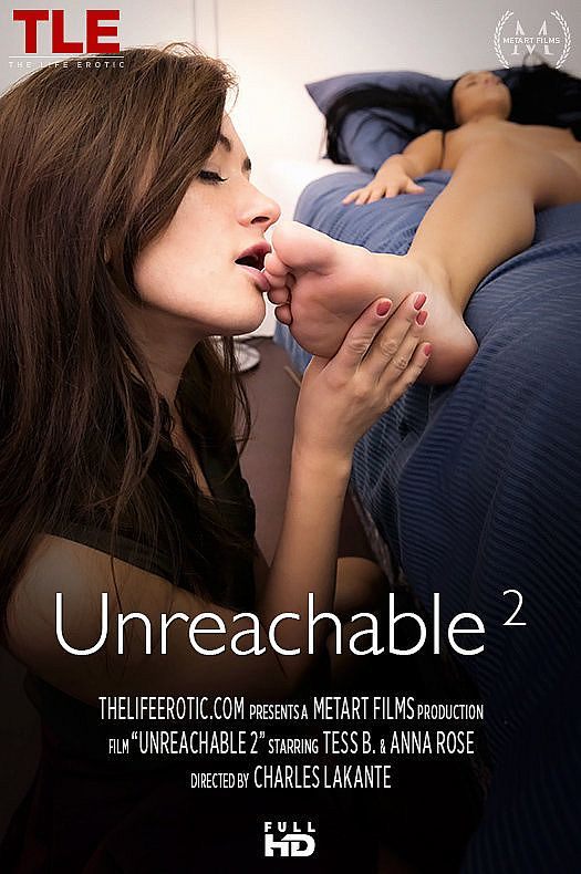 Anna Rose, Tess B - Unreachable (TheLifeErotic)