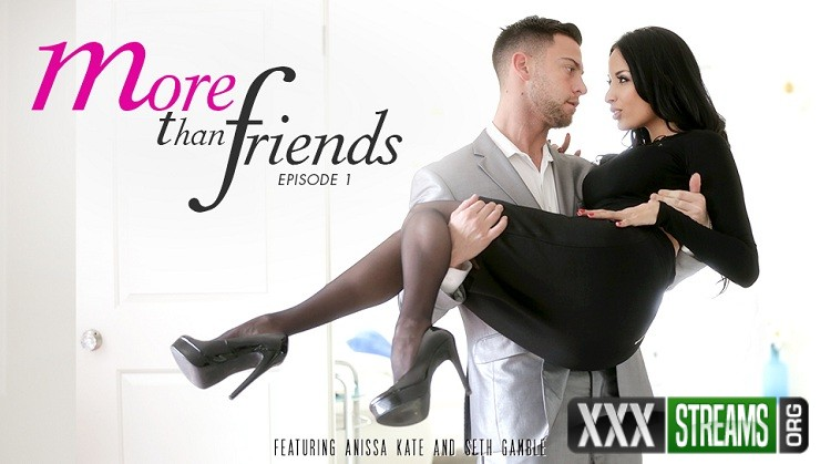 Anissa Kate - More Than Friends, Episode 1 (EroticaX)
