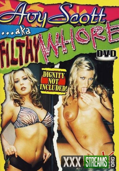 Avy Scott aka Filthy Whore (2003/DVDRip)