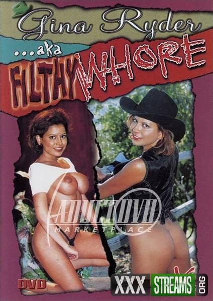 Gina Ryder AKA Filthy Whore (2001/DVDRip)