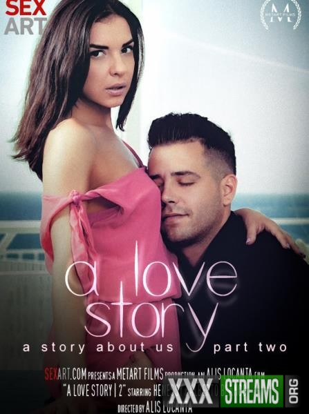 Henessy A - A Love Story 2 - A Story About Us (SexArt/2017/1080p)