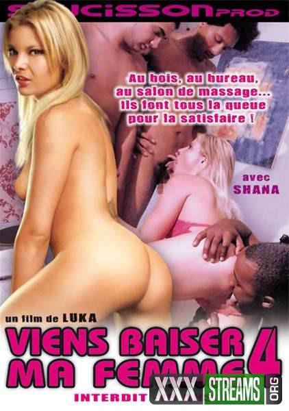 Viens Baiser Ma Femme 4 (2009/DVDRip)