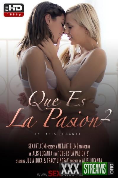 Julia Roca, Tracy Lindsay - Que Es La Pasion 2 (SexArt/MetArt)