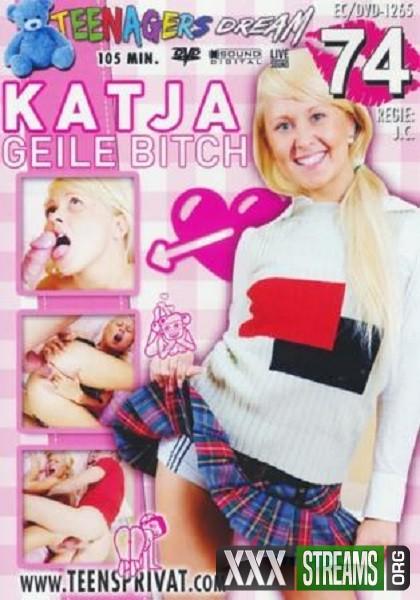 Teenagers Dream 74 Katja Geile Bitch (2017/DVDRip)