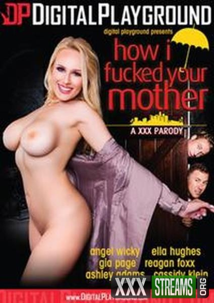 How I Fucked Your Mother Xxx Parody (2017/DVDRip)