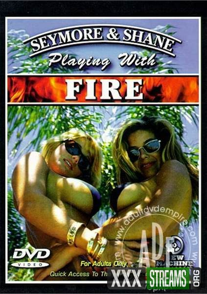 Seymore and Shane Playing with Fire (1994/DVDRip)