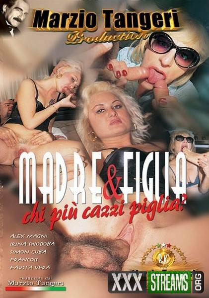 Madre E Figlia Chi Piu Cazzi Piglia (2011/DVDRip)