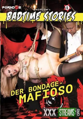 Badtime Stories Vol 5Der Bondage Mafioso (2017)