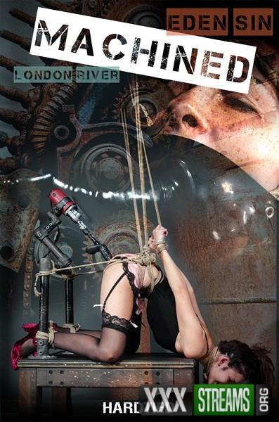 Eden Sin, London River - Machined (2018/HardTied/IntersecInteractive/HD)