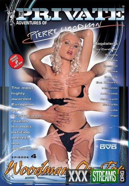 Private Adventures of Pierre Woodman 4 - Woodman On Top (2005/DVDRip)