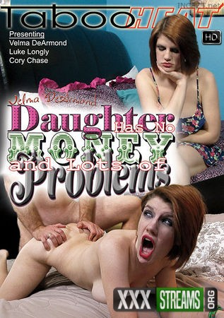 Daughter Has No Money And Lots Of Problems