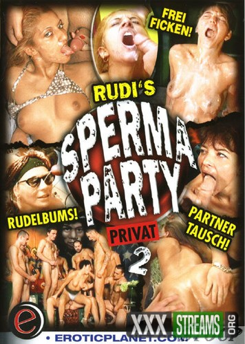 Rudis Sperma Party Privat 2