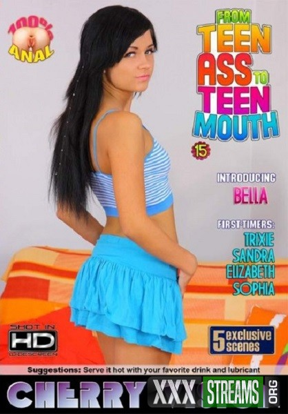 From Teen Ass to Teen Mouth 15 (2012/WEBRip/SD)
