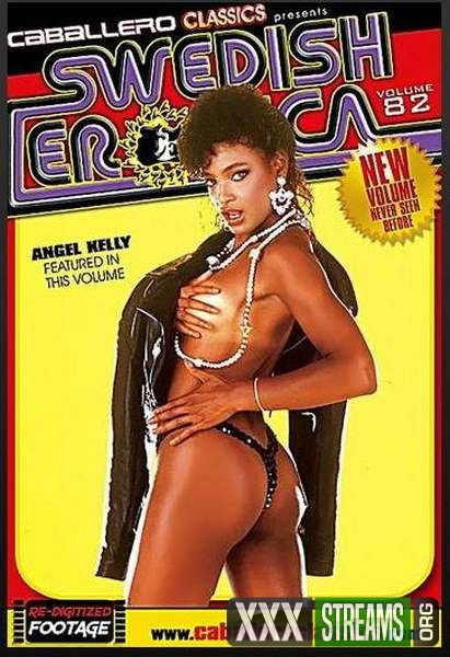 Swedish Erotica 82 - Angel Kelly (1985/DVDRip)