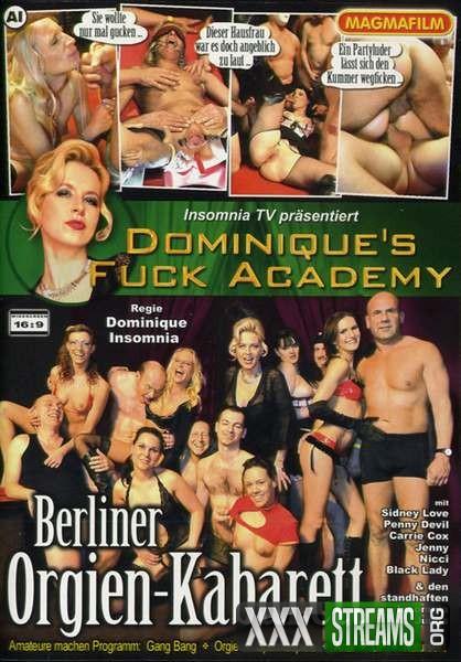 Dominiques Fuck Academy – Berliner Orgien-Kabarett (2010/DVDRip)