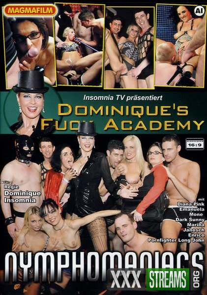 Dominiques Fuck Academy – Nymphomaniacs (2009/DVDRip)