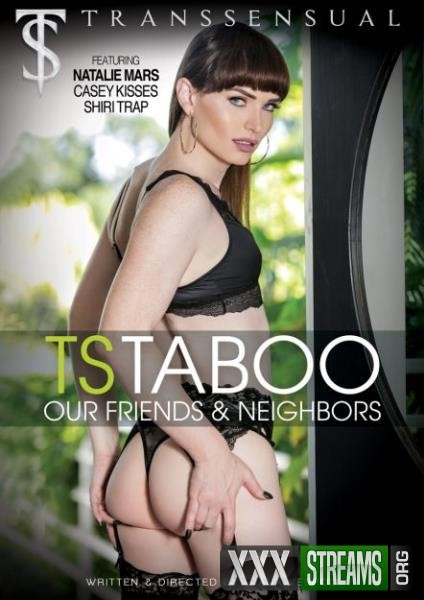 TS Taboo Our Friends and Neighbors (2017/WEBRip/FullHD)