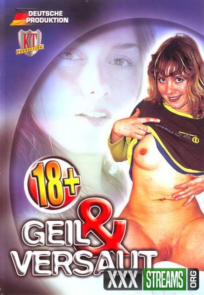 18+ Geil and Versaut (2007/WEBRip/SD)