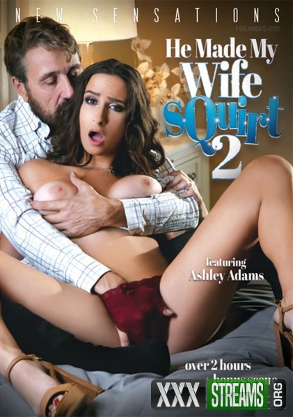 He Made My Wife Squirt 2 (2018/WEBRip/FullHD)