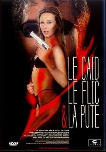 Le Caid Le Flic Et La Pute