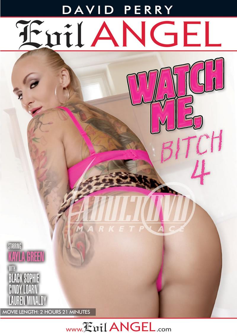 Watch Me Bitch 4