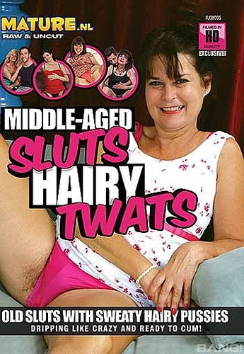Middle Aged Sluts Hairy Twats (2018)