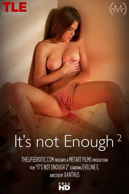 Eveline E – It's Not Enough 2 (TheLifeErotic.com/HD1080p)