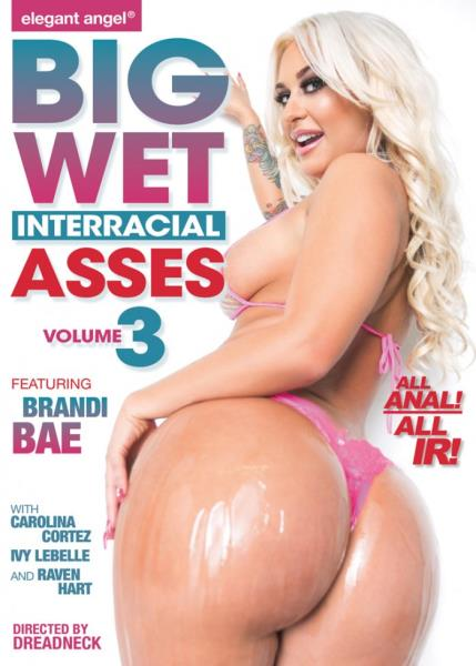 Big Wet Interracial Asses 3 (2018)