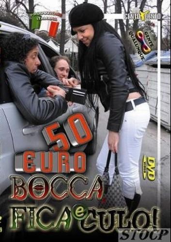 50 Euro Bocca Fica e Culo