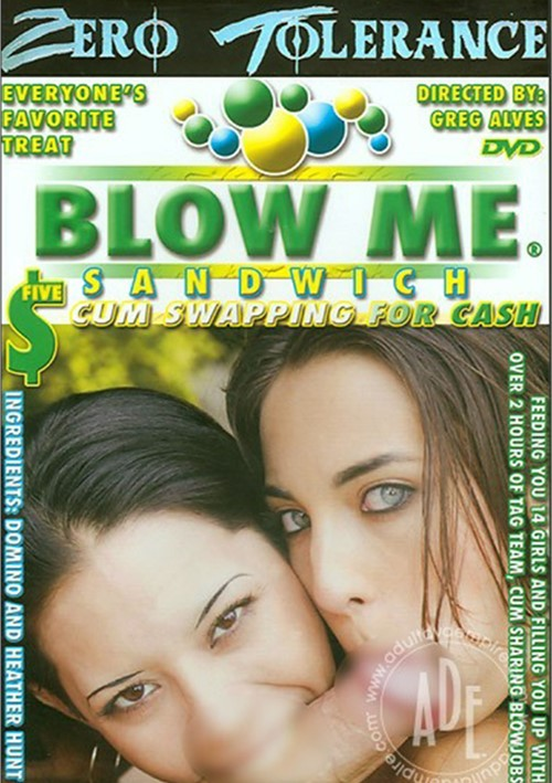 Blow Me Sandwich 5 Cum Swapping For Cash
