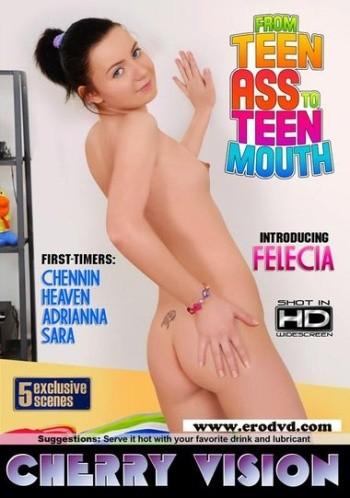 From Teen Ass To Teen Mouth 01